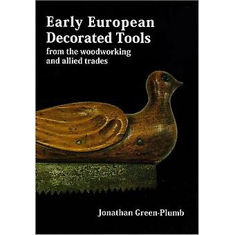 Early European Decorated Tools (Hardcover) by Green-Plumb Jonathan