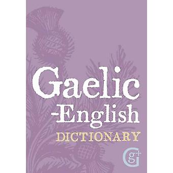 Gaelic  English Dictionary by Geddes & Grosset