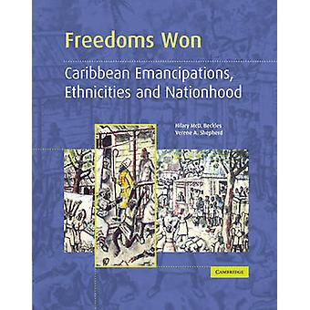 Freedoms Won - Caribbean Emancipations - Ethnicities and Nationhood by