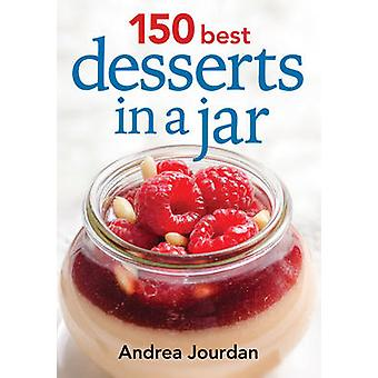 150 Best Desserts in a Jar by Andrea Jourdan - 9780778804352 Book