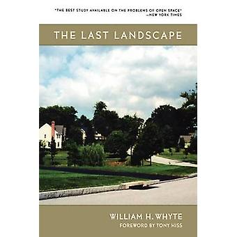 The Last Landscape by William H. Whyte - Tony Hiss - 9780812217995 Bo