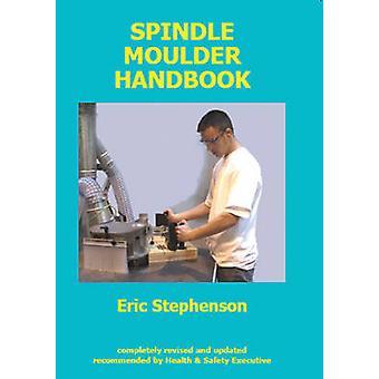 Spindle Moulder Handbook (2nd Revised edition) Book