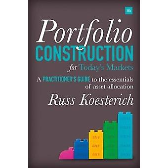 Portfolio Construction for Today's Markets by Russ Koesterich - 97808