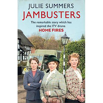 Jambusters - The Remarkable Story Which Has Inspired the ITV Drama Hom