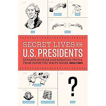 Hemliga liv av de amerikanska presidenterna - konstigt berättelser och chockerande Tri