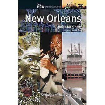 New Orleans - A Cultural and Literary History by Louise McKinney - 978