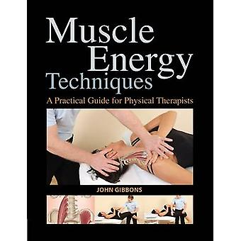 Muscle Energy Techniques - A Practical Handbook for Physical Therapist