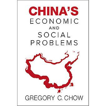 China's Economic and Social Problems by Gregory C. Chow - 97898145904