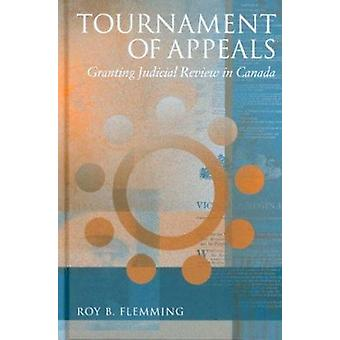 Tournament of Appeals - Granting Judicial Review in Canada by Roy B. F