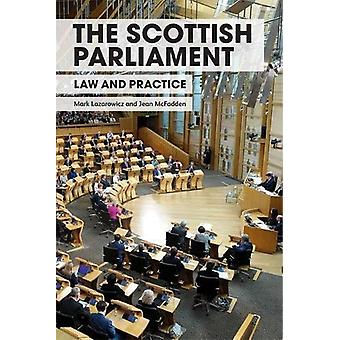 The Scottish Parliament - Law and Practice by Mark Lazarowicz - 978147