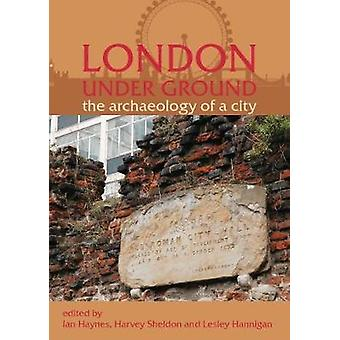 Londen onder grond - de archeologie van een stad door H. Sheldon - 978178