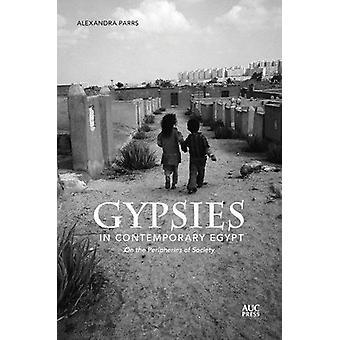 Gitans en Egypte contemporaine - sur les périphéries de la société par Alexa