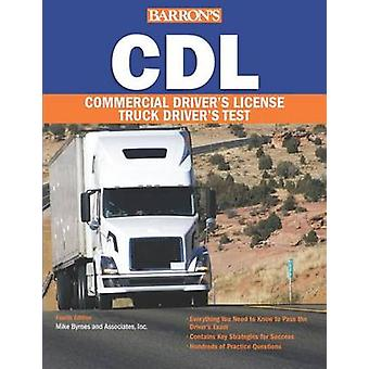 CDL - Commercial Driver's License Test (4th Revised edition) by Mike B