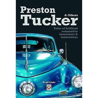 Preston Tucker and Others - Tales of Brilliant Automotive Innovators &