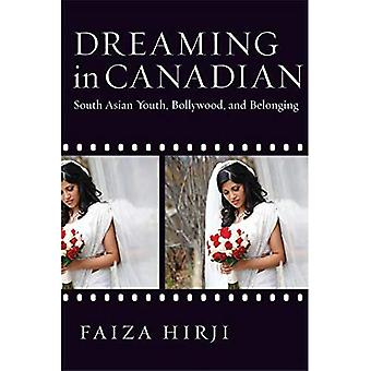 Dreaming in Canadian: South Asian Youth, Bollywood and Belonging