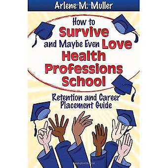 How to Survive and Maybe Even Love Health Professions School