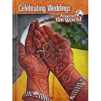 Celebrating Weddings Around the World (Cultures and Customs)