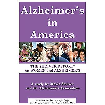 Alzheimers in America: The Shriver Report on Women and Alzheimers