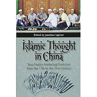 Islamic Thought in China: Sino-Muslim Intellectual Evolution from the 17th to� the 21st Century