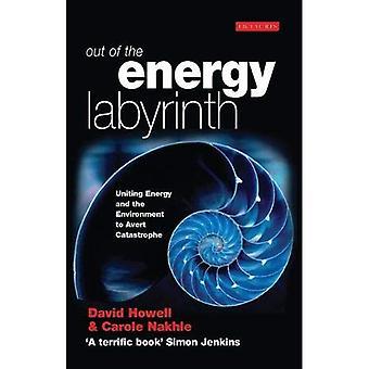 Sortie le labyrinthe de l'énergie: s'unir l'énergie et l'environnement afin d'éviter la Catastrophe