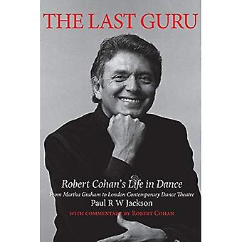 The Last Guru: Robert Cohan's Life in Dance, from Martha Graham to London Contemporary Dance Company