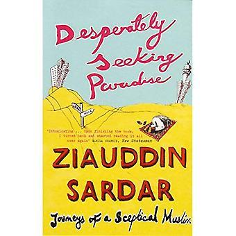 Desperately Seeking Paradise: Voyages d'un musulman sceptique