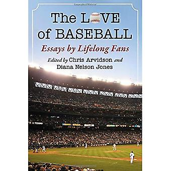 The Love of Baseball: Essays by Lifelong Fans