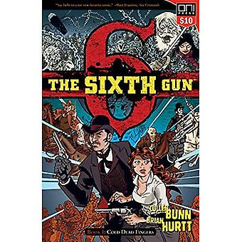 The Sixth Gun Book One: Cold Dead Fingers - Square� One edition