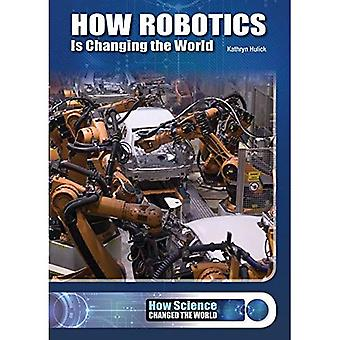 How Robotics Is Changing the World (How Science Changed the World)