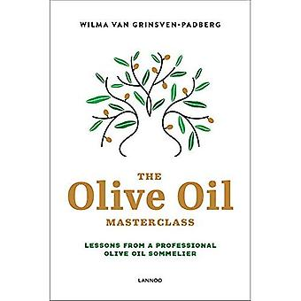 The Olive Oil Masterclass::� Lessons from a Professional Olive Oil Sommelier