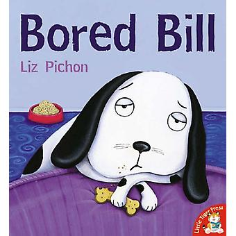 Bored Bill by Liz Pichon - 9781845061890 Book