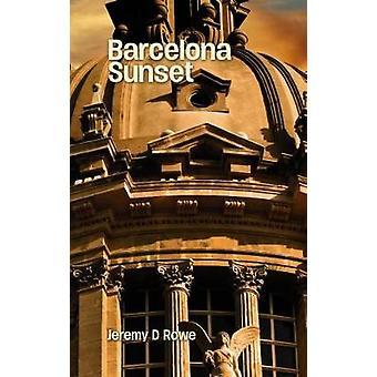 Barcelona Sunset door Jeremy D. Rowe - 9781786230751 boek
