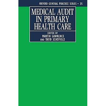 Medical Audit in Primary Health Care by Lawrence & Christopher