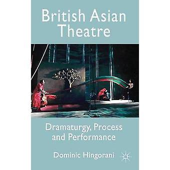Britische asiatische Theater Dramaturgie Prozess- und Performance von Hingorani & Dominic