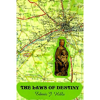 The Laws of Destiny by Hills & Edmee Jacqueline