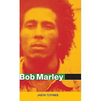 Bob Marley Herald of a Postcolonial World by Toynbee & Jason