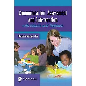 Communication Assessment and Intervention with Infants and Toddlers by WeitznerLin & Barbara
