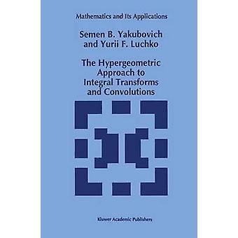 Den hypergeometriske tilnærmingen til Integral transformasjoner og Convolutions av Yakubovich & SB