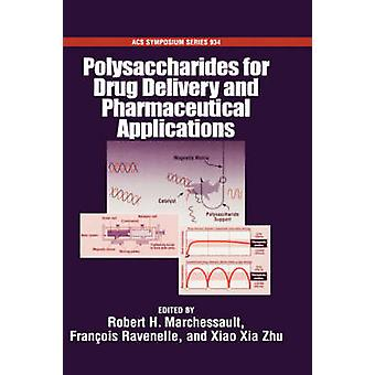 Polysaccharides for Drug Delivery and Pharmaceutical Applications by Marchessault & Robert H.