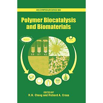 Polymer Biocatalysis and Biomaterials Acsss 900 by Cheng & H. N.
