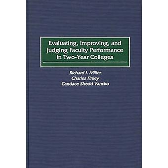 Evaluating Improving and Judging Faculty Performance in TwoYear Colleges by Miller & Richard I.