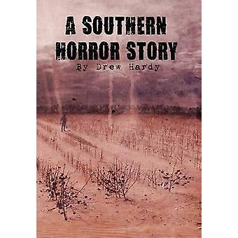 A Southern Horror Story by Hardy & Drew