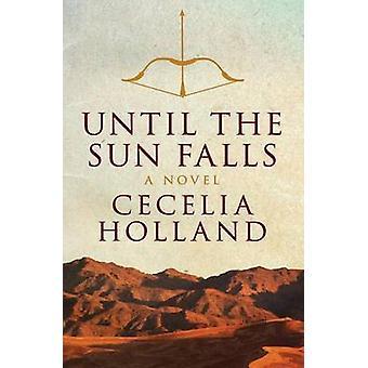 Until the Sun Falls by Holland & Cecelia