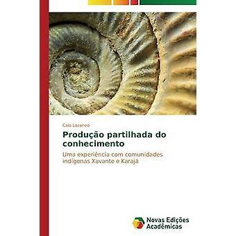 Produo partilhada do conhecimento by Lazaneo Caio