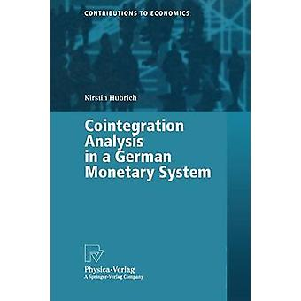 Cointegration Analysis in a German Monetary System by Hubrich & Kirstin