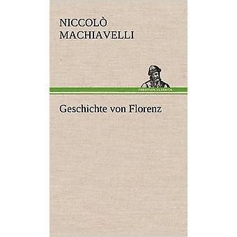 Geschichte Von Florenz av Machiavelli & Niccol