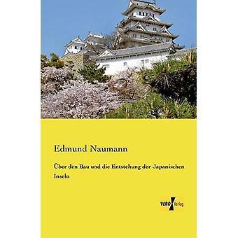 ber den Bau und die Entstehung der japanischen Inseln von Naumann & Edmund