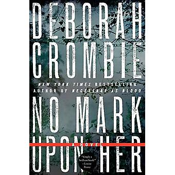 No Mark Upon Her by Deborah Crombie - 9780061990625 Book