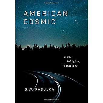 American Cosmic - UFOs - Religion - Technology by American Cosmic - UFO
