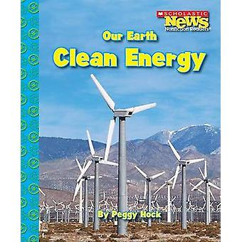 Our Earth - Clean Energy by Peggy Hock - 9780531204337 Book